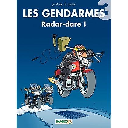 Les Gendarmes: Radar-dare !