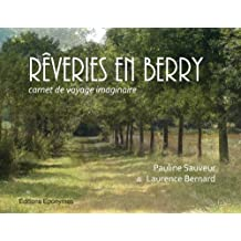 Reveries en Berry -Carnet de Voyage Imaginaire