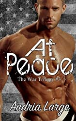 At Peace (The War Trilogy) (Volume 3) by Andria Large (2016-01-13)