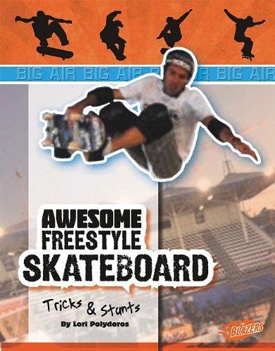 Awesome Skateboard Tricks & Stunts (Blazers: Big Air) by Lori Polydoros (2011-01-06)