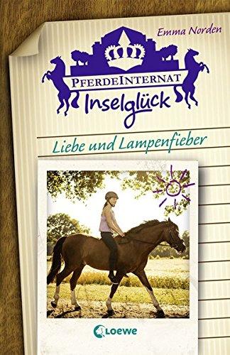 Pferdeinternat Inselglück - Liebe und Lampenfieber