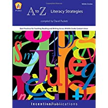 A to Z Literacy Strategies: Best Practices for Teaching Reading and Writing Across Middle Grade Content Areas