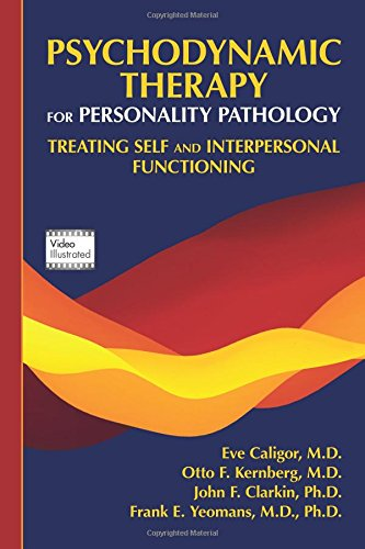 Psychodynamic Therapy for Personality Pathology: Treating Self and Interpersonal Functioning