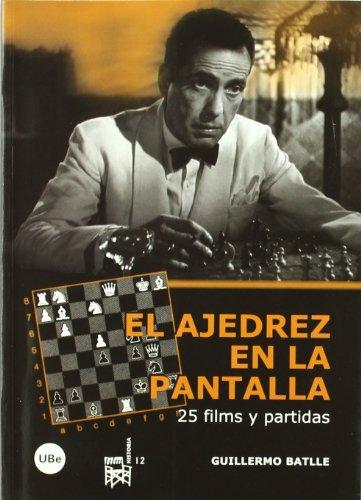 El ajedrez en la pantalla : 25 films y partidas