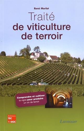 Traité de viticulture de terroir : Comprendre et cultiver la vigne pour produire un vin de terroir