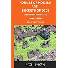 Hordes of Models and Buckets of Dice (Wargames Rules): Revolution and Webley's: Volume 4 by Mr Nigel Emsen (2015-08-29)