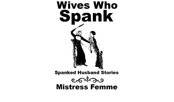 Husband spanks wife for punishment stories