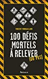 100 défis mortels à relever (ou pas)
