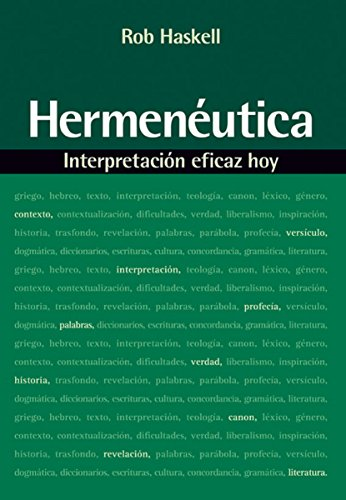 Hermenéutica: Interpretación eficaz hoy por Rob Haskell