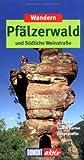 Wandern im Pfälzerwald und Südliche Weinstrasse - Andreas Stieglitz