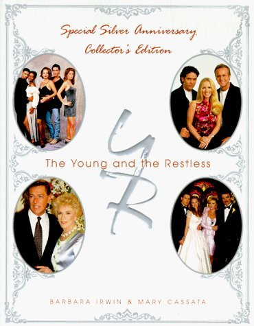 The Young and the Restless, Special Silver Anniversary Collector's Edition by Barbara Irwin (1998-03-06)