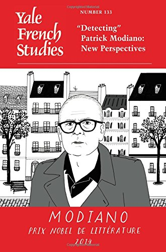 """Yale French Studies, Number 133 – """"Detecting"""" Patrick Modiano: New Perspectives"""