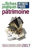 Les fiches pratiques du patrimoine 2017: Famille - Héritage - Impôts - Immobilier - Placements - Retraite. Prix de lancement 36.90 ¤ jusqu'au 25/05/2017, ensuite 41.00 ¤...