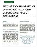 SEC Regulations Whitepaper - Public Relations / Social Media / Marketing: Understand the SEC Regulations As It Pertains to Public Relations, Social Media & Marketing