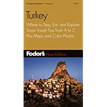 Fodor's Turkey, 5th Edition: Where to Stay, Eat, and Explore, Smart Travel Tips from A to Z, Plus Maps and Co lor Photos (Travel Guide, Band 5)
