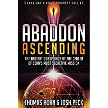 Abaddon Ascending: The Ancient Conspiracy at the Center of CERN'S Most Secretive Mission (English Edition)