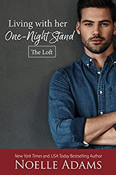 Living with Her One-Night Stand (The Loft Book 1) (English Edition) par [Adams, Noelle]