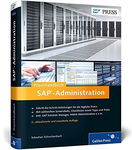 Praxishandbuch SAP-Administration: Schritt-für-Schritt-Anleitungen mit vielen Screenshots und Checklisten (SAP PRESS)