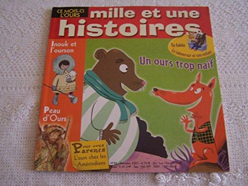 Mille et une histoires - N° 90 - Novembre 2007 - Inouk et l'ourson - Peau d'ours - Un ours trop naif - Le laboureur et son enfant - Les aventures de loulou , le chateau de meme souris -