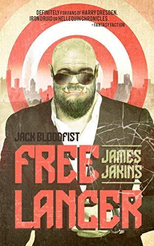 Jack Bloodfist: Freelancer (English Edition)
