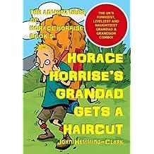 The Adventures of Horace Horrise: Horace Horrise's Grandad gets a Haircut 5