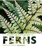 The Plant Lover's Guide to Ferns (Plant Lover's Guides)