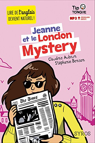 Jeanne et le London Mystery - collection TipTongue - A1 introductif- dès 8 ans par Claudine Aubrun