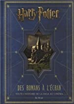 Harry Potter, Des romans à l'écran - Toute l'histoire de la saga au cinéma de Bob McCabe