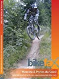Morzine and Portes Du Soleil: Selected Downhill and Cross Country Mountain Bike Trails (Bikefax Mountain Bike Guides) by Lazenby, Chris, Long, Kate published by Bikefax Ltd (2005)