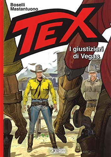 I giustizieri di Vegas. Tex por Mauro Boselli