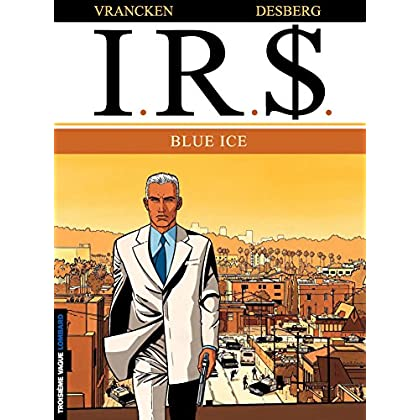 I.R.$. - Tome 3 - Blue Ice