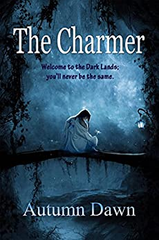 The Charmer (Dark Lands Book 1) by [Dawn, Autumn]