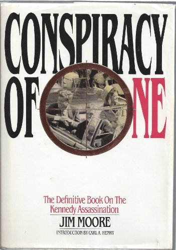 Conspiracy of One: The Definitive Book on the Kennedy Assassination by Jim Moore (1997-01-24)