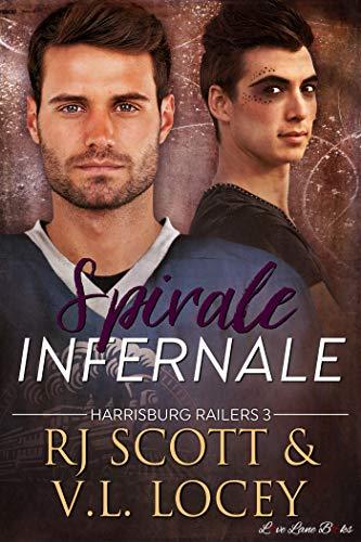 Spirale Infernale: Romance de hockey (Harrisburg Railers t. 3)
