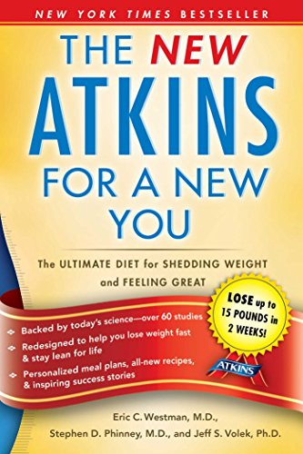 The New Atkins for a New You: The Ultimate Diet for Shedding Weight and Feeling