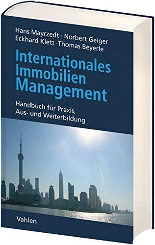 Internationales Immobilienmanagement: Handbuch für Praxis, Aus- und Weiterbildung