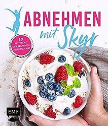 Abnehmen mit Skyr - Der gesunde Ernährungstrend aus Island: 50 Rezepte mit dem bekannten Milchprodukt