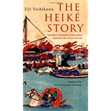 The Heike Story: A Modern Translation of the Classic Tale of Love and War (Tuttle Classics) by Eiji Yoshikawa (1989-12-15)