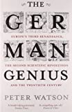 The German Genius EuropeS Third Renaissance, The Second Scientific Revolution And The Twentieth Century