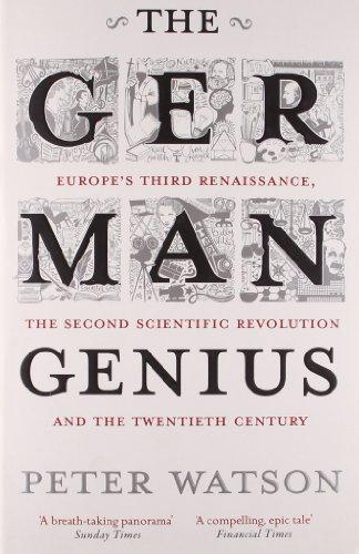 the-german-genius-europes-third-renaissance-the-second-scientific-revolution-and-the-twentieth-centu