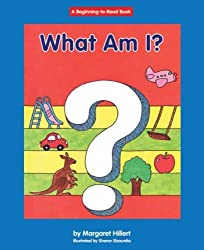 What Am I? (Beginning-To-Read Books) by Margaret Hillert (2008-01-06)