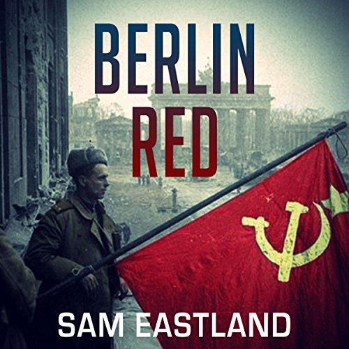 Berlin Red: Inspector Pekkala, Book 7 - Sam Eastland - Unabridged