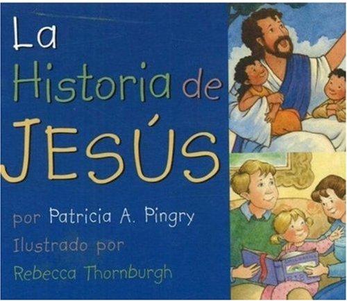 Historia de Jesus por Patricia A. Pingry
