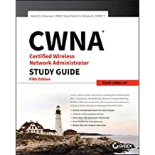 CWNA Certified Wireless Network Administrator: Exam CWNA-107