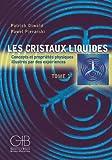 Les cristaux liquides - Concepts et propriétés physiques illustrés par des expériences, tome 1