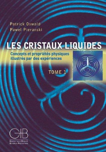 Les cristaux liquides : Concepts et propriétés physiques illustrés par des expériences, tome 1