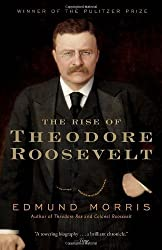 The Rise of Theodore Roosevelt (Modern Library) by Morris, Edmund Published by Modern Library Inc (2001)