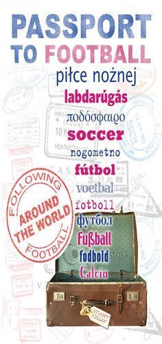 Passport to Football: Following Football Around the World by Fuller, Stuart N. (2009) Paperback