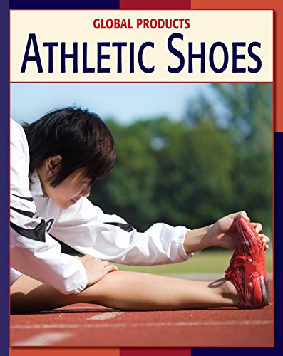 Athletic Shoes (21st Century Skills Library: Global Products) (English Edition) -