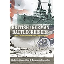 British and German Battlecruisers: Their Development and Operations
